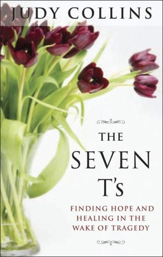 The Seven T's: Finding Hope and Healing in the Wake of Tragedy 9781585424955
