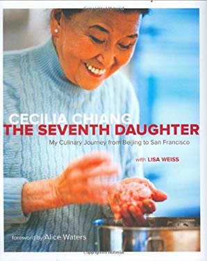 The Seventh Daughter: My Culinary Journey from Beijing to San Francisco 9781580088220