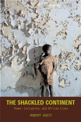 The Shackled Continent: Power, Corruption, and African Lives 9781588342973