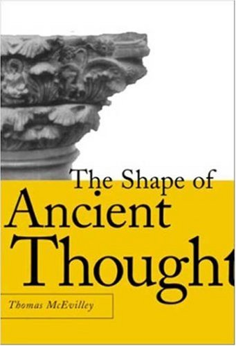 The Shape of Ancient Thought: Comparative Studies in Greek and Indian Philosophies 9781581152036
