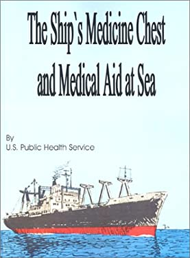 The Ship's Medicine Chest and Medical Aid at Sea 9781589636293