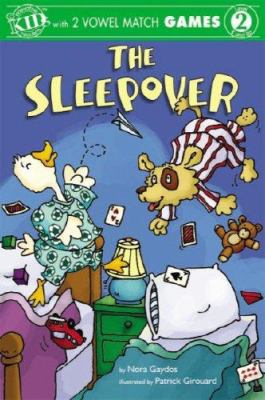 The Sleepover [With 2 Vowel Match Games] 9781584766117