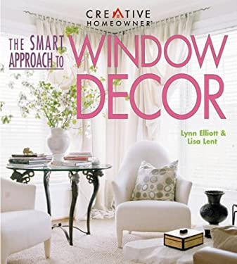 The Smart Approach to Window Decor 9781580110716