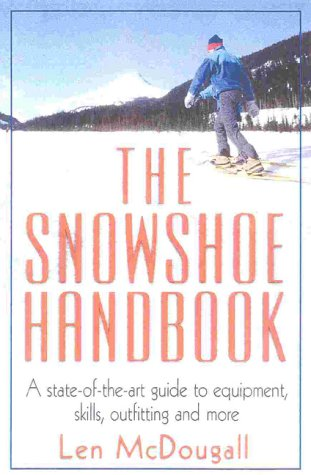 The Snowshoe Handbook 9781580800839