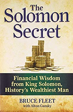 The Solomon Secret: 7 Principles of Financial Success from King Solomon, History's Wealthiest Man 9781585428182