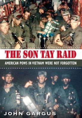 The Son Tay Raid: American POWs in Vietnam Were Not Forgotten 9781585446223