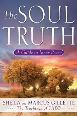 The Soul Truth: A Guide to Inner Peace 9781585426874