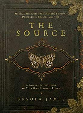 The Source: A Journey to the Heart of Your Own Personal Power 9781585428786