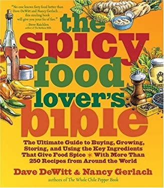 The Spicy Food Lover's Bible 9781584796763
