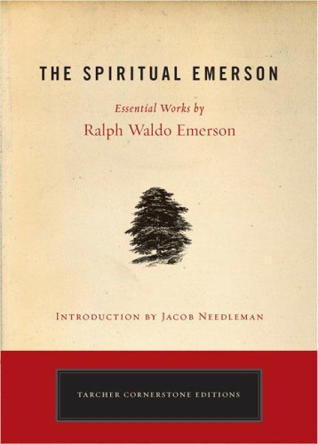 The Spiritual Emerson: Essential Works by Ralph Waldo Emerson 9781585426423