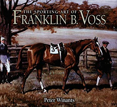 The Sporting Art of Franklin B. Voss 9781581501209