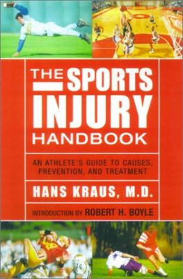 The Sports Injury Handbook: An Athlete's Guide to Causes, Prevention and Treatment 9781585743179