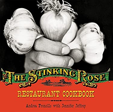 The Stinking Rose Restaurant Cookbook 9781580086868