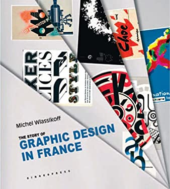 The Story of Graphic Design in France 9781584232209