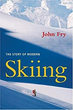 The Story of Modern Skiing 9781584654896