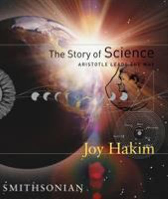 The Story of Science: Aristotle Leads the Way 9781588341600