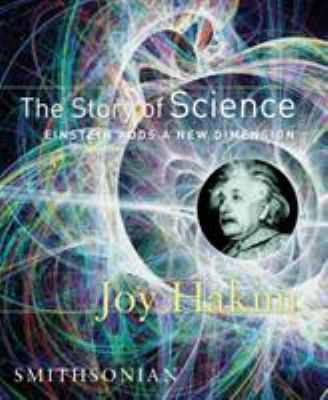 The Story of Science: Einstein Adds a New Dimension 9781588341624