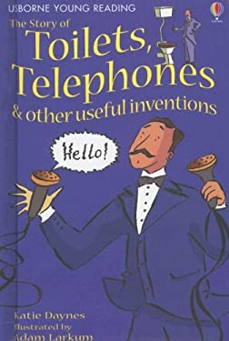 The Story of Toilets, Telephones & Other Useful Inventions 9781580869836