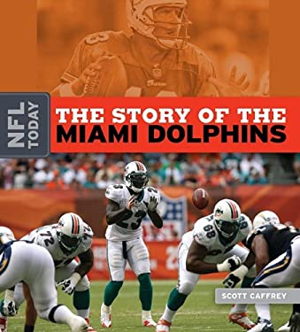 The Story of the Miami Dolphins 9781583417614
