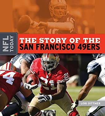 The Story of the San Francisco 49ers 9781583417706