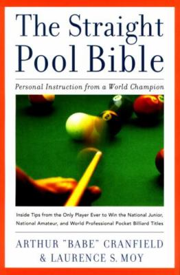 The Straight Pool Bible: Personal Instruction from a World Champion 9781585740253