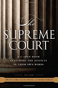 The Supreme Court: A C-Span Book Featuring the Justices in Their Own Words 9781586488352