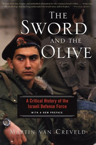 The Sword and the Olive: A Critical History of the Israeli Defense Force 9781586481551