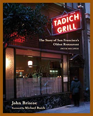 The Tadich Grill: The Story of San Francisco's Oldest Restaurant, with Recipes 9781580084253