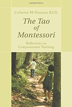 The Tao of Montessori 9781583482988