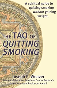The Tao of Quitting Smoking 9781587363153