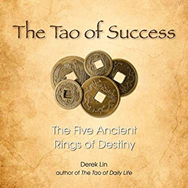The Tao of Success: The Five Ancient Rings of Destiny 9781585428151