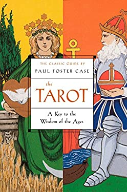 The Tarot: A Key to the Wisdom of the Ages 9781585424917