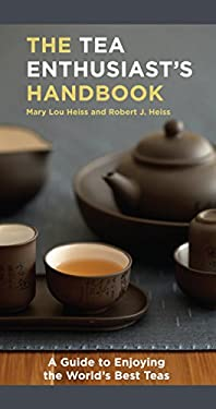 The Tea Enthusiast's Handbook: A Guide to the World's Best Teas 9781580088046