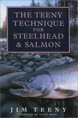 The Teeny Technique for Steelhead and Salmon 9781585742936