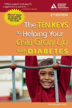 The Ten Keys to Helping Your Child Grow Up with Diabetes 9781580401869