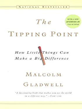 The Tipping Point: How Little Things Can Make a Big Difference 9781587243936