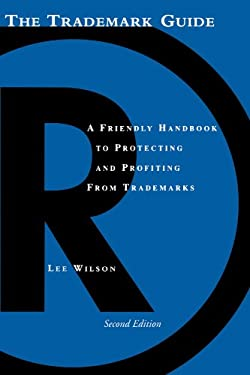The Gen/Trademark Guide: The Friendly Handbook for Protecting and Profiting from Gen/Trademarks 9781581153903
