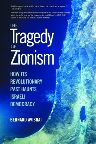 The Tragedy of Zionism: How Its Revolutionary Past Haunts Israeli Democracy 9781581152586