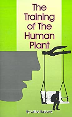 The Training of the Human Plant 9781589630277