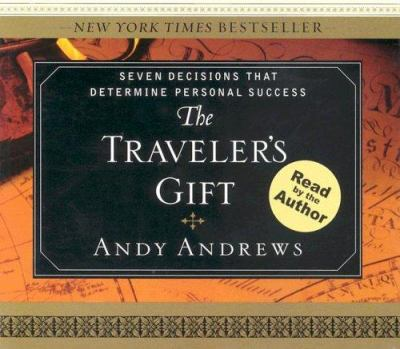 The Traveler's Gift: Seven Decisions That Determine Personal Success 9781589267923