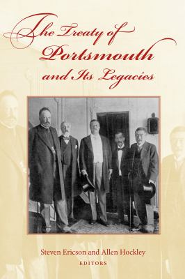 The Treaty of Portsmouth and Its Legacies 9781584657224