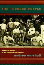 The Trouser People: A Story of Burma in the Shadow of the Empire 7158671