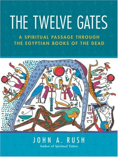 The Twelve Gates: A Spiritual Passage Through the Egyptian Books of the Dead [With Tarot Cards] 9781583941751