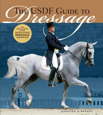 The USDF Guide to Dressage 9781580175296