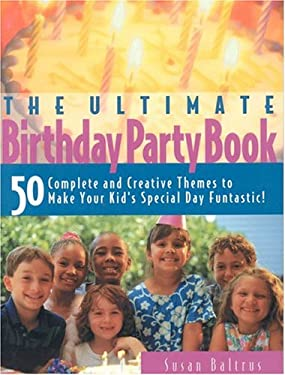 The Ultimate Birthday Party Book 9781589199002