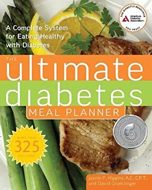 The Ultimate Diabetes Meal Planner: A Complete System for Eating Healthy with Diabetes 9781580402996