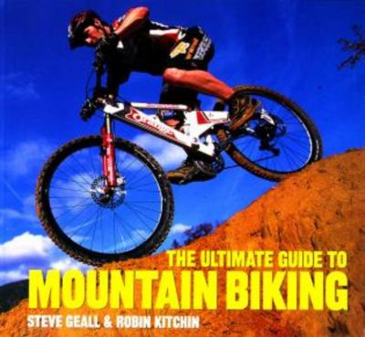 The Ultimate Guide to Mountain Biking 9781585743032