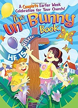 The Un-Bunny Book 9781584110286