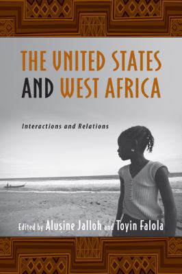 The United States and West Africa: Interactions and Relations 9781580462778