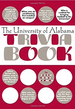 The University of Alabama Trivia Book 9781588181169